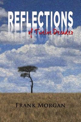Reflections of Twelve Decades (Electronic book text): Frank Morgan