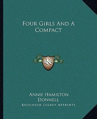 Four Girls and a Compact (Paperback): Annie Hamilton Donnell