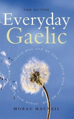 Everyday Gaelic (English, Irish, Paperback, 2nd Revised edition): Morag Macneill