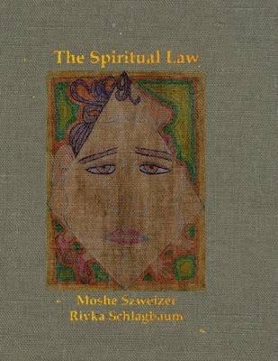 The Spiritual Law (Electronic book text): Moshe Szweizer, Rivka Schlagbaum