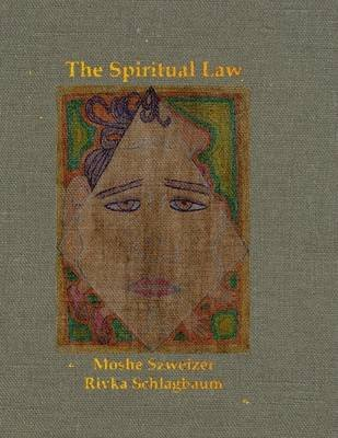 The Spiritual Law (Electronic book text): Moshe Szweizer, Rivka Schlagbaum