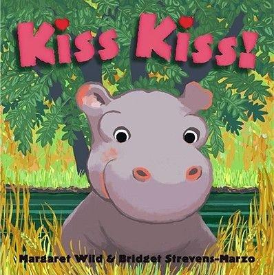 Kiss Kiss! (Hardcover): Margaret Wild
