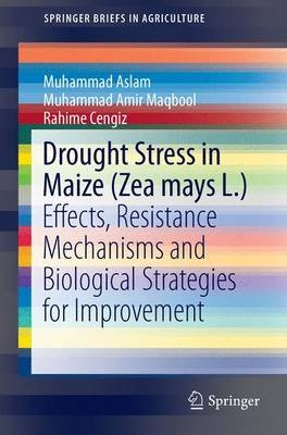 Drought Stress in Maize (Zea Mays L.) 2015 - Effects, Resistance Mechanisms, Global Achievements and Biological Strategies for...
