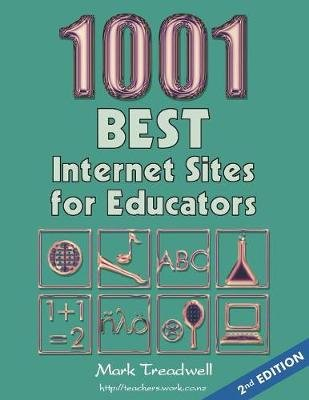 1001 Best Internet Sites for Educators (Paperback, 2nd Revised edition): Mark Treadwell