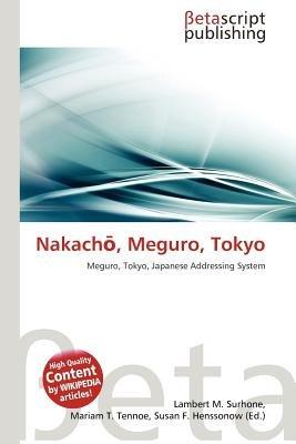 Nakachai, Meguro, Tokyo (Paperback): Lambert M. Surhone, Mariam T. Tennoe, Susan F. Henssonow