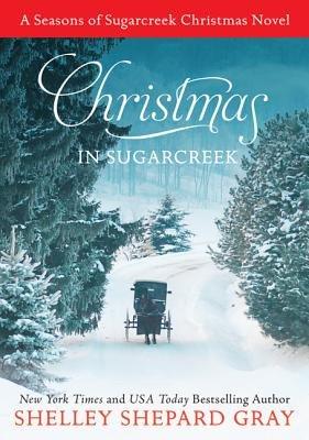Christmas in Sugarcreek - A Christmas Seasons of Sugarcreek Novel (Paperback): Shelley Shepard Gray