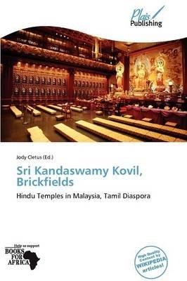 Sri Kandaswamy Kovil, Brickfields (Paperback): Jody Cletus