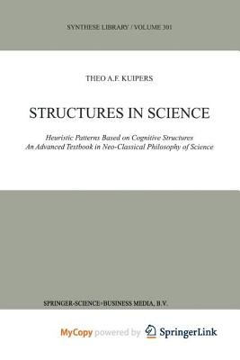 Structures in Science (Paperback): Theo A.F. Kuipers