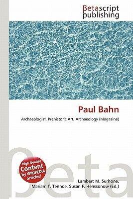 Paul Bahn (Paperback): Lambert M. Surhone, Mariam T. Tennoe, Susan F. Henssonow