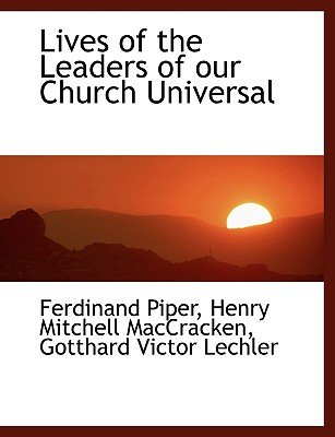 Lives of the Leaders of Our Church Universal (Large print, Paperback, large type edition): Ferdinand Piper, Henry Mitchell...