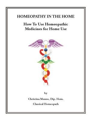Homeopathy in the Home (Hardcover): Christina Munns