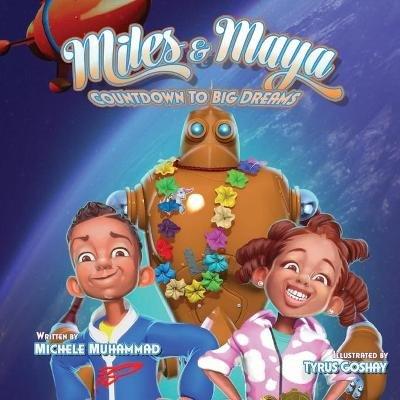 Miles and Maya's Countdown to Big Dreams - Countdown to Big Dreams (Paperback): Michele Muhammad