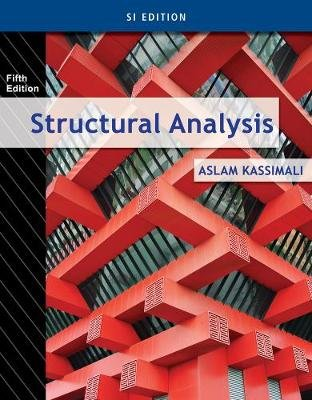 Structural Analysis - SI Edition (Paperback, 5th edition): Aslam Kassimali