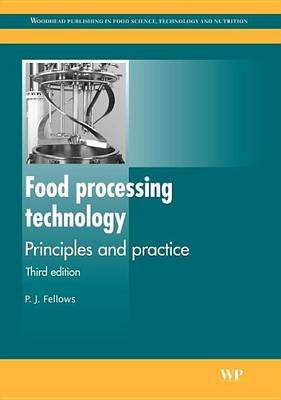 Food Processing Technology (Electronic book text): P.J. Fellows