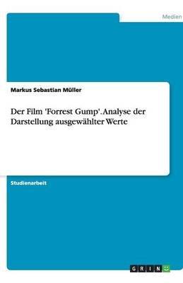 Der Film 'Forrest Gump'. Analyse Der Darstellung Ausgewahlter Werte (German, Paperback): Markus Sebastian Muller,...