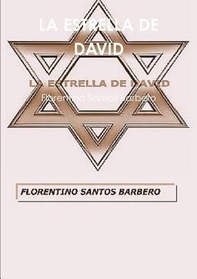 La Estrella De David (Spanish, Paperback): Florentino Santos Barbero