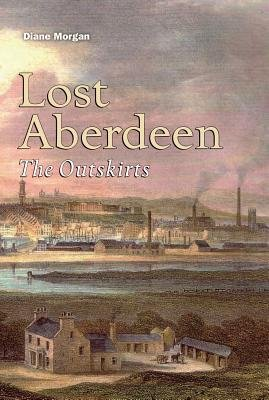 Lost Aberdeen - The Outskirts (Hardcover): Diane Morgan