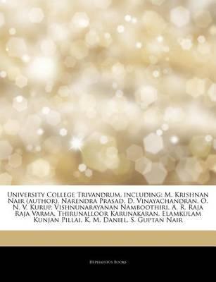Articles on University College Trivandrum, Including - M. Krishnan Nair (Author), Narendra Prasad, D. Vinayachandran, O. N. V....