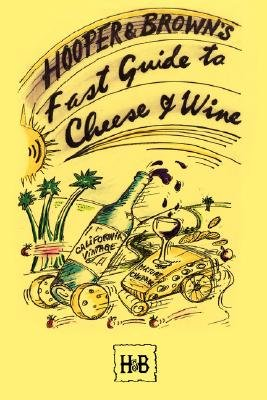 Hooper and Brown's Fast Guide To Cheese And Wine (Paperback): Daryl Hooper, Andy Brown