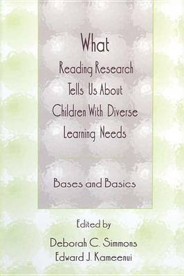 What Reading Research Tells Us About Children With Diverse Learning Needs - Bases and Basics (Electronic book text): Deborah C....