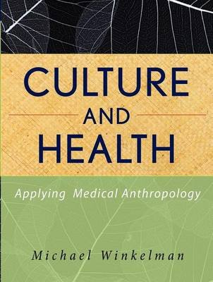 Culture and Health (Electronic book text): Michael Winkelman