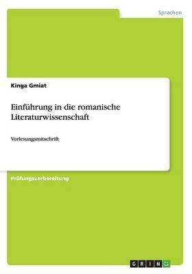 Einfuhrung in Die Romanische Literaturwissenschaft (German, Paperback): Kinga Gmiat