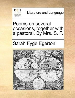 Poems on Several Occasions, Together with a Pastoral. by Mrs. S. F. (Paperback): Sarah Fyge Egerton