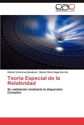 Teoria Especial de La Relatividad (Spanish, Paperback): H Ctor Contreras-Sandoval, H. Ctor-Ren Vega-Carrillo, Hector...