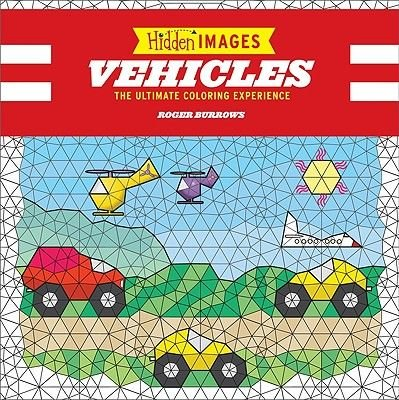 Hidden Images: Vehicles - The Ultimate Coloring Experience ...
