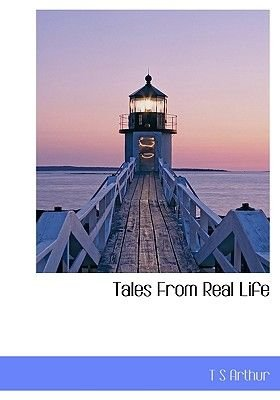 Tales from Real Life (Paperback): T. S Arthur