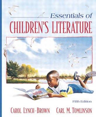 Essentials of Children's Literature - Mylabschool Edition (Paperback, 5th Revised edition): Carl M. Tomlinson, Carol...