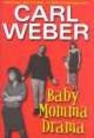 Baby Momma Drama (Hardcover): Carl Weber