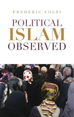 Political Islam Observed (Hardcover): Frederic Volpi