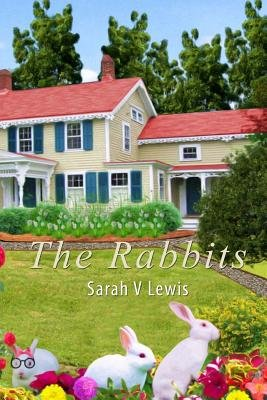The Rabbits (Paperback): Sarah V. Lewis