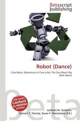 Robot (Dance) (Paperback): Lambert M. Surhone, Mariam T. Tennoe, Susan F. Henssonow