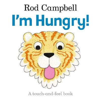 I'm Hungry! (Paperback, Illustrated edition): Rod Campbell