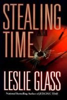 Stealing Time (Hardcover): Leslie Glass