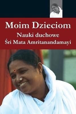 Moim Dzieciom (Polish, Paperback): Sri Mata Amritanandamayi Devi