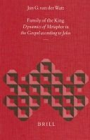 Family of the King - Dynamics of Metaphor in the Gospel According to John (Hardcover): Jan G.Van Der Watt