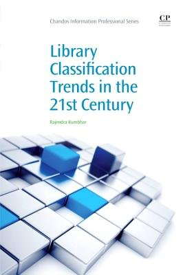 Library Classification Trends in the 21st Century (Paperback): Rajendra Kumbhar
