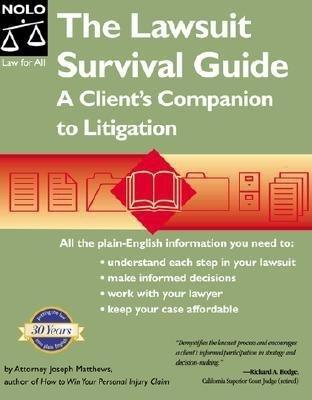 The Lawsuit Survival Guide - A Client's Companion to Litigation (Paperback): Joseph L. Matthews