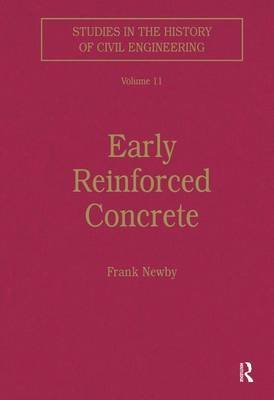 Early Reinforced Concrete (Hardcover, New Ed): Frank Newby