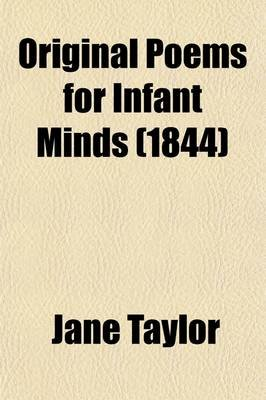 Original Poems for Infant Minds (Paperback): Jane Taylor