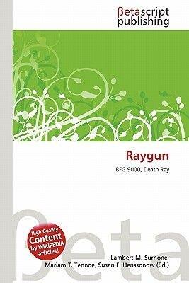 Raygun (Paperback): Lambert M. Surhone, Mariam T. Tennoe, Susan F. Henssonow