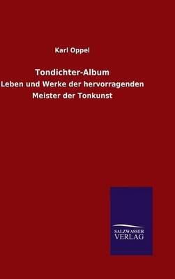 Tondichter-Album (German, Hardcover): Karl Oppel