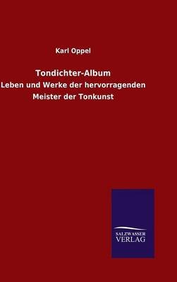 Tondichter-Album (German, Hardcover): Karl Oppel