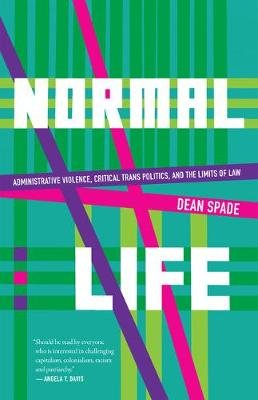 Normal Life - Administrative Violence, Critical Trans Politics, and the Limits of Law (Paperback): Dean Spade