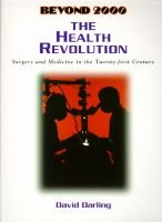 The Health Revolution - Surgery and Medicine in the Twenty-First Century (Paperback): David Darling