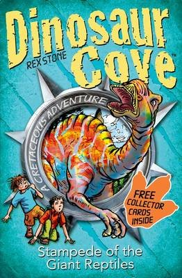 Dinosaur Cove: Stampede of the Giant Reptiles (Paperback): Rex Stone