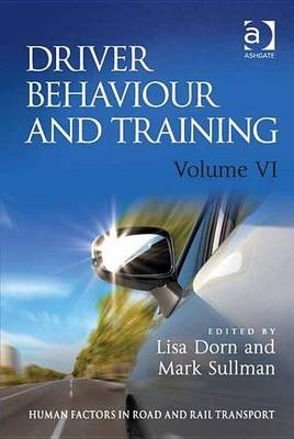 Driver Behaviour and Training, Volume VI - Volume VI (Electronic book text, New edition): Lisa Dorn, Mark Sullman